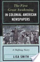The First Great Awakening in Colonial American Newspapers