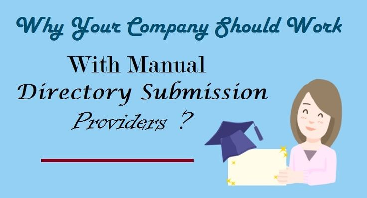 Why Your #Company Should Work With Manual #DirectorySubmission Providers ? #Directory #ManualDirectory