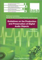 Guidelines on the Production and Preservation of Digital Audio Objects (web edition) IASA