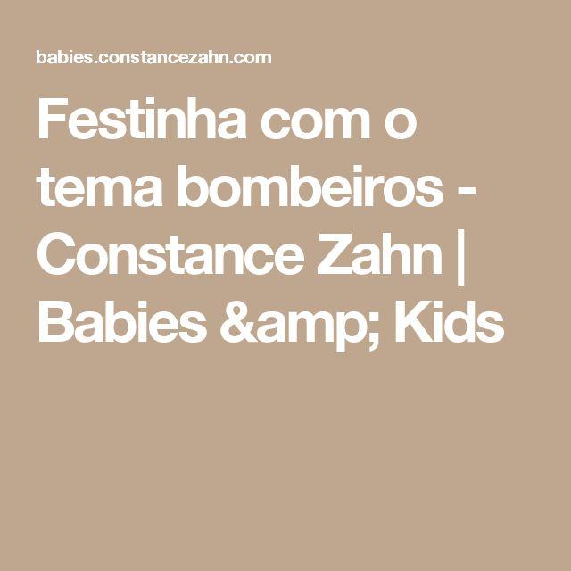 Festinha com o tema bombeiros - Constance Zahn | Babies & Kids