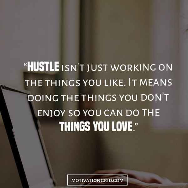 25 Hustle Quotes About Getting Things Done, hustle, inspiration, motivational quote, dream, work hardv