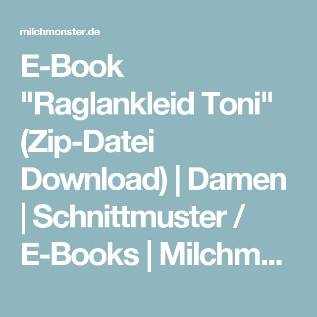 "E-Book ""Raglankleid Toni"" (Zip-Datei Download) | Damen | Schnittmuster / E-Books | Milchmonster"