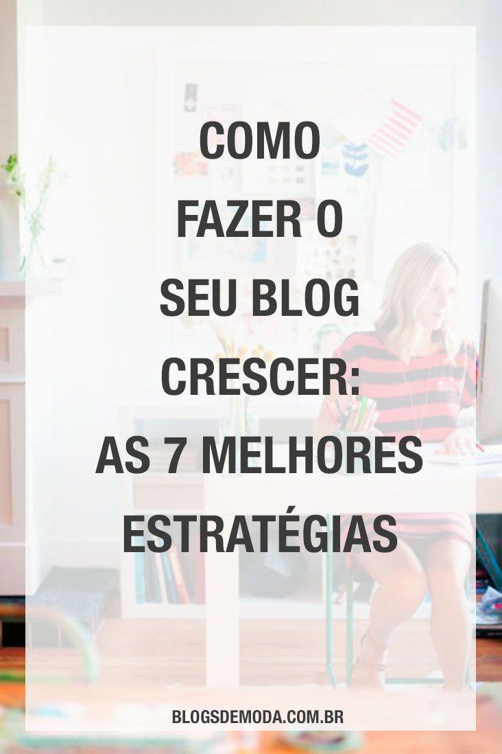 Faça seu blog crescer: as 7 melhores dicas e estratégias para quem quer ter um blog de sucesso! #dicasparablogueiras #blogsdemoda