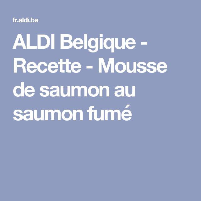 ALDI Belgique - Recette - Mousse de saumon au saumon fumé