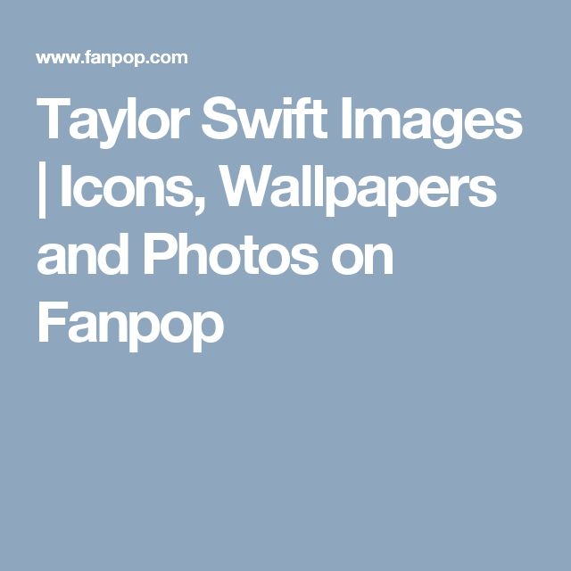 Taylor Swift Images | Icons, Wallpapers and Photos on Fanpop