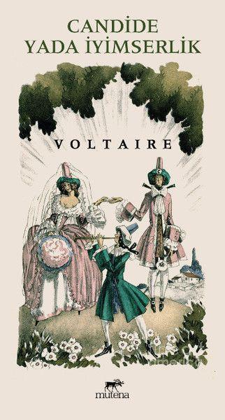 Voltaire deyince, başta Candide ya da iyimserlik gelir akla