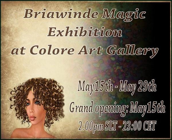Briawinde Magic Exhibition - Colore Art Gallery    COLORE Art Gallery: http://maps.secondlife.com/secondlife/Oppenheim/208/65/23