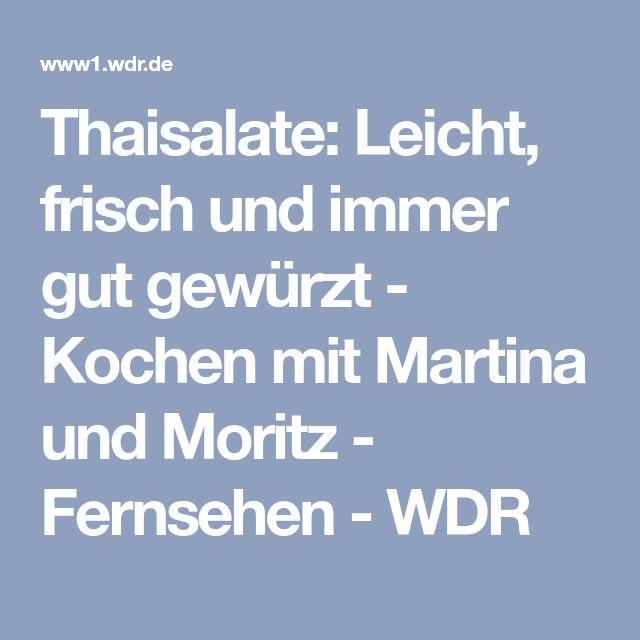 Thaisalate: Leicht, frisch und immer gut gewürzt - Kochen mit Martina und Moritz - Fernsehen - WDR