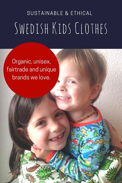Swedish Kids clothes brands we love: organic, unisex and unique #ethical #kidsclothes