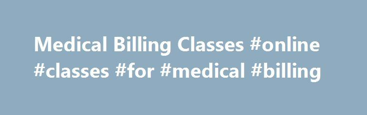 Medical Billing Classes #online #classes #for #medical #billing http://england.remmont.com/medical-billing-classes-online-classes-for-medical-billing/  # Medical Billing Classes Start a new career with medical billing classes at the Allen School Of Health Sciences. As our healthcare system continues to grow rapidly, medical billing specialists are increasingly in demand and medical billing classes from the Allen School of Health Sciences can help you launch a career in this exciting field…