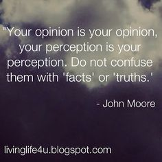 your perception is not my reality - Google Search