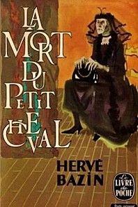 La Mort du petit cheval par Hervé Bazin