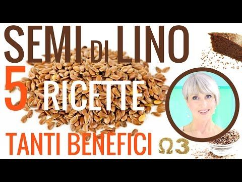 SEMI di LINO: BENEFICI, 5 RICETTE, OMEGA 3, PANE in CASA, RICETTE VEGANE, STITICHEZZA, MAL di GOLA - YouTube