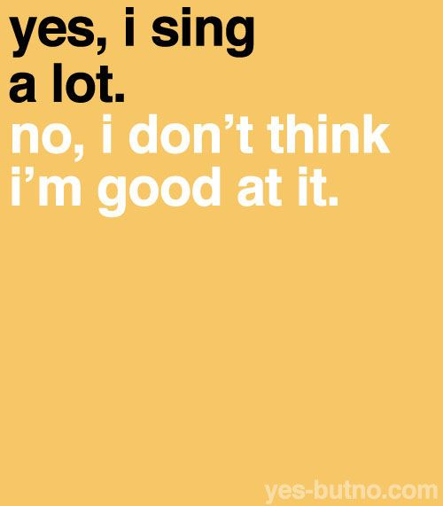 True. 100%Life, I M, Quotes, Singing, Funny, So True, Things, Totally Me, True Stories
