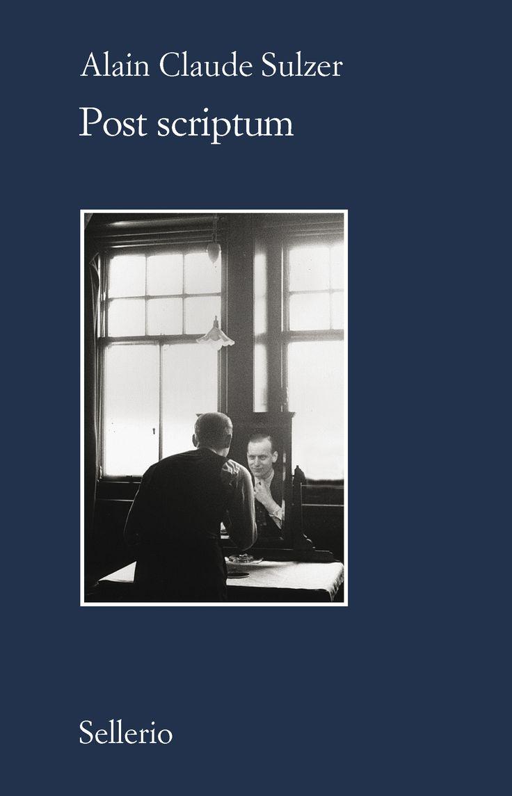 Alain Claude #Sulzer #PostScriptum: La storia di una celebre star del cinema degli anni Trenta, costretto alla solitudine dell'esilio nei tormentati anni della catastrofe europea. Da oggi in libreria