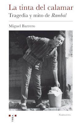 La tinta del calamar : tragedia y mito de Rambal / Miguel Barrero. Gijón : Trea, 2016 [09]. 144 p. ISBN 9788497049559 / ES / NOV / Asturias / Crónicas / Gijón / Homosexualidad / Literatura / Rambal / Testimonios / Travestismo / Violencia