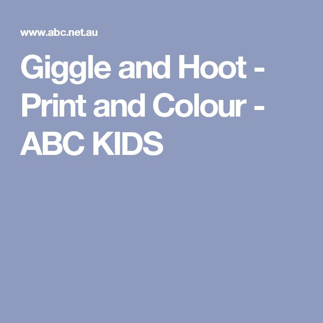 Giggle and Hoot - Print and Colour - ABC KIDS