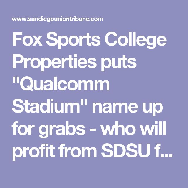 "Fox Sports College Properties puts ""Qualcomm Stadium"" name up for grabs - who will profit from SDSU football this year?"
