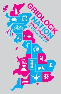 Gridlock Nation by Kwasi Kwarteng and Jonathan Dupont