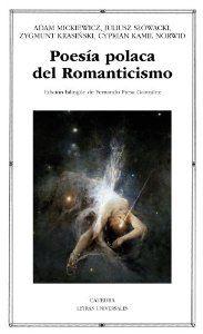 Poesía polaca del romanticismo / Adam Mickiewicz, Julius Slowacki, Zygmunt Krasinski, Cyprian Kamil Norwid http://fama.us.es/record=b2590411~S5*spi