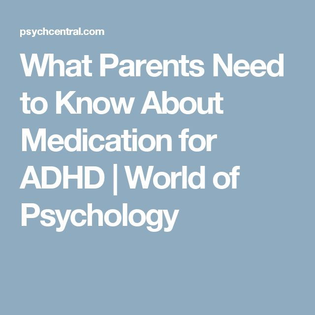 What Parents Need to Know About Medication for ADHD | World of Psychology