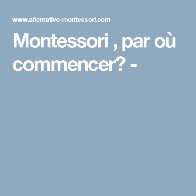 Montessori , par où commencer? -