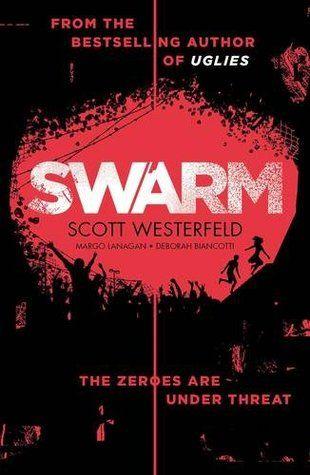 Swarm (Zeroes, #2) by Scott Westerfeld