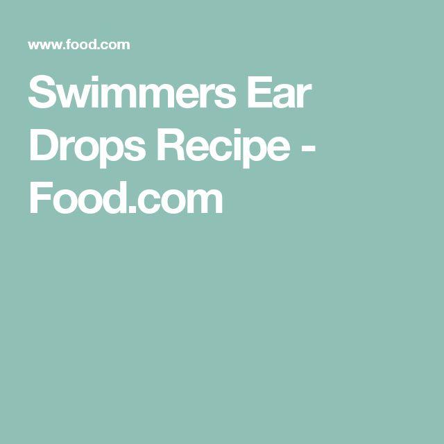 Swimmers Ear Drops Recipe - Food.com