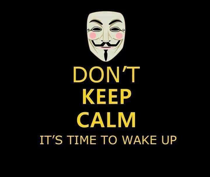 Don´t Keep calm it´s time to wake up! Sticker, Button, Flyer, Handzettel, Protest, Revolution, Demonstration, wahre Worte, Befreiung, Freiheit, Europa, Deutschland