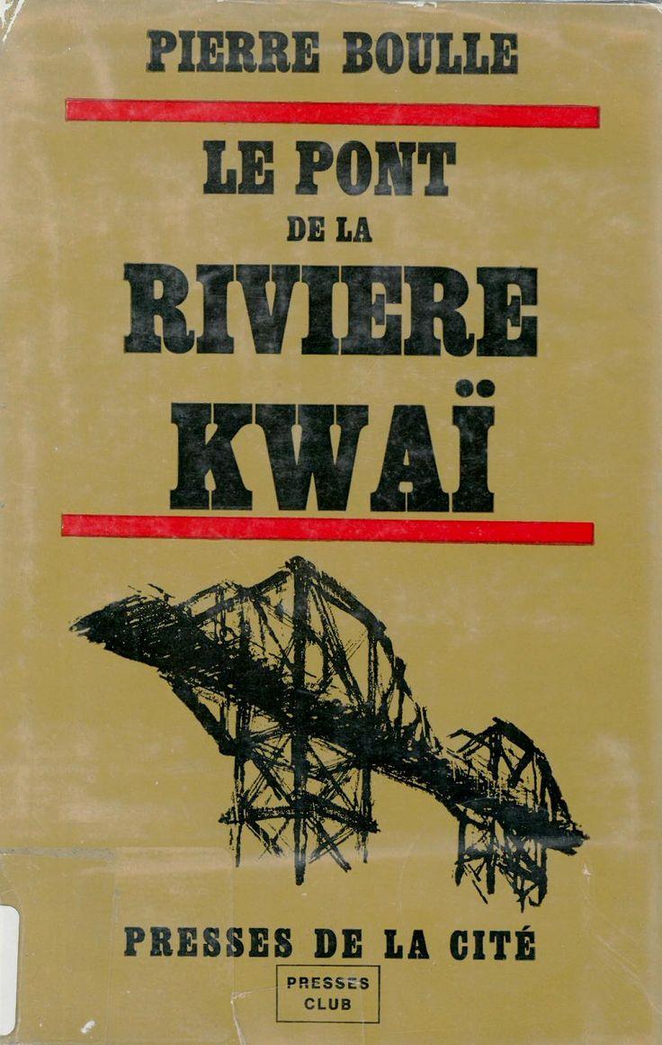 Le pont de la rivière Kwai / Pierre Boulle. Éditions Presses de la Cité.