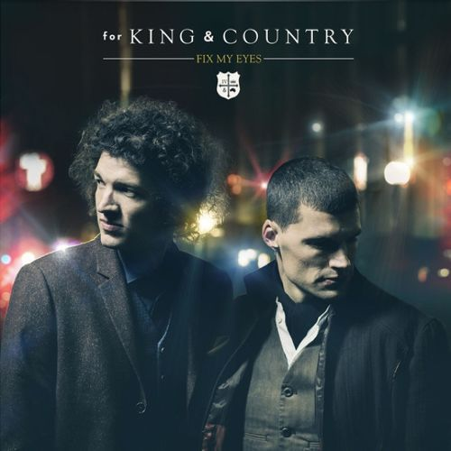 for KING & COUNTRY - Fix My Eyes by salas116 on SoundCloud