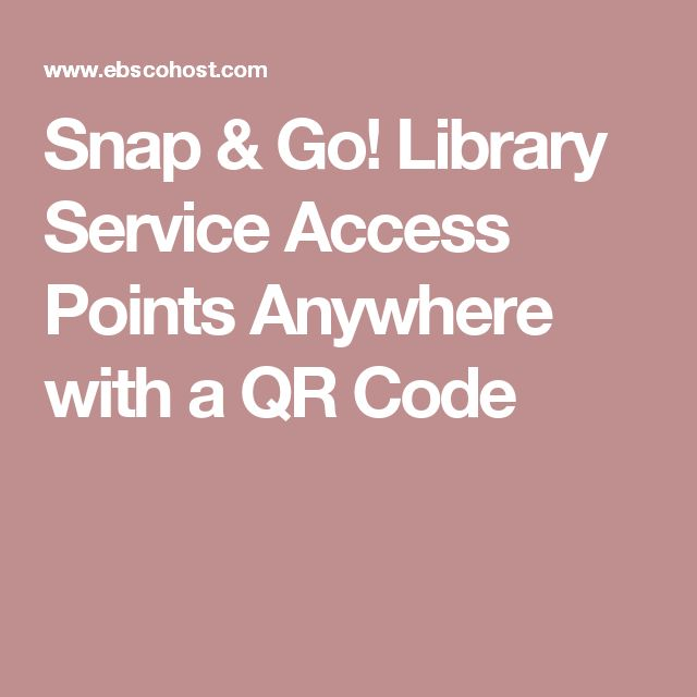 Snap & Go! Library Service Access Points Anywhere with a QR Code