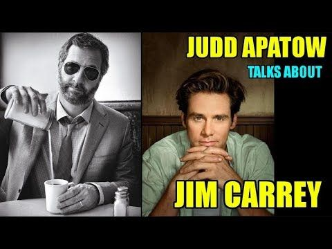"""Judd Apatow """"Jim Carrey Was The One We All Knew Was The Greatest"""" - Judd..."""