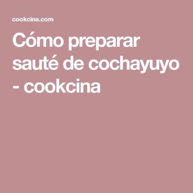 Cómo preparar sauté de cochayuyo - cookcina