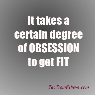 I have to be obsessed... when I stop obsessing I fall off the wagon. And I hate starting all over!