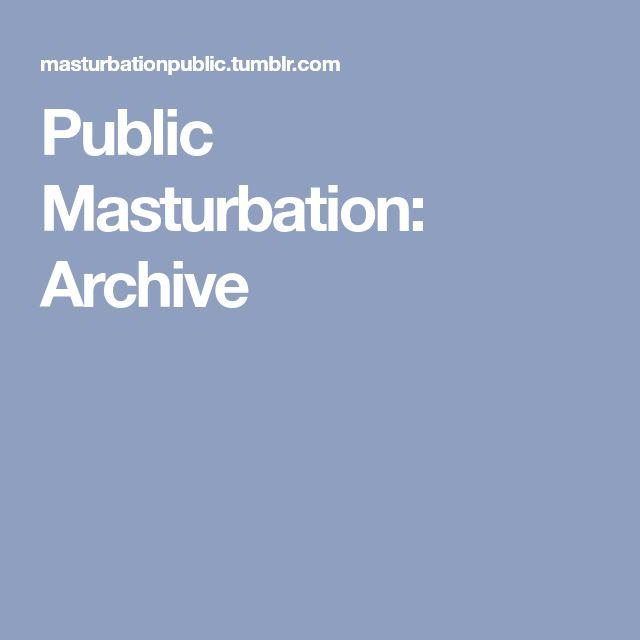 Public Masturbation: Archive