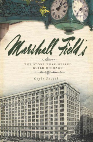 Marshall Fields: The Store that Helped Build Chicago (Landmark) by Gayle Soucek, http://www.amazon.com/dp/B004YXL5WG/ref=cm_sw_r_pi_dp_9cHBrb18YWSRP