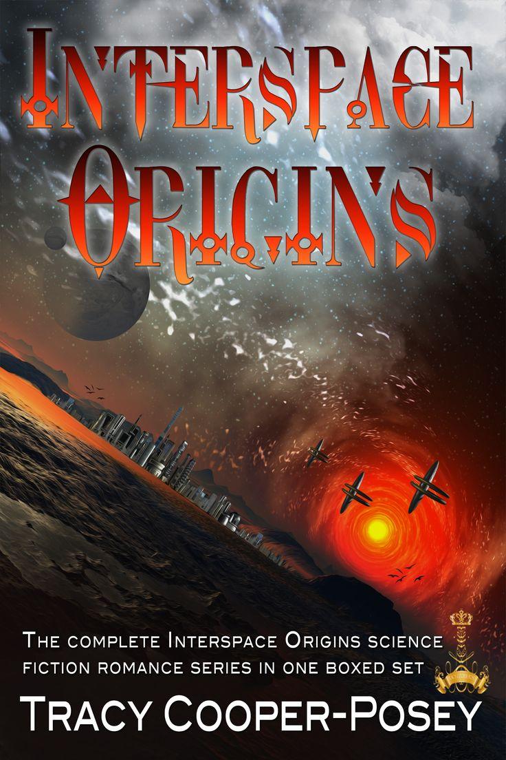 INTERSPACE ORIGINS Series set.  Science Fiction Romance.  http://tracycooperposey.com/interspace-origins/