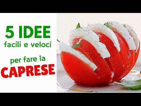 COME FARE LA CAPRESE CON 5 IDEE FACILI E VELOCI - 5 Quick & Easy Ideas to make Caprese Salad - YouTube