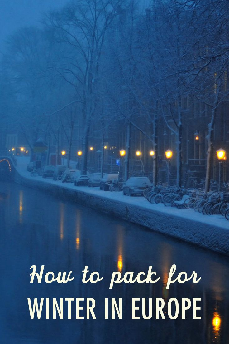 Packing for winter travel in Europe is practically an art form. Here's our failproof list of what to bring to pack light, keep warm, and still look good.