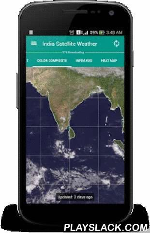 """India Satellite Weather  Android App - playslack.com ,  """"A picture is worth a thousand words"""". A complex weather data can be conveyed easily with an image map. By observing the Cloud formations around your City, you can easily predict whether the day is going to be Hot or Rainy/Cloudy.It is very well equipped with data caching capabilities and will never download duplicate data from the server. The downloaded weather maps will stored locally and can accessed offline.This application fetches…"""
