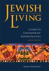 Jewish Living: A Guide to Contemporary Reform Practice, Revised