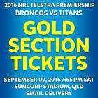#Ticket  NRL | BRISBANE | BRONCOS VS TITAN | GOLD LOWER LEVEL TICKETS | FRI 9 SEP 2016 #Australia