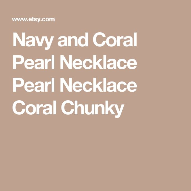 Navy and Coral Pearl Necklace Pearl Necklace Coral Chunky