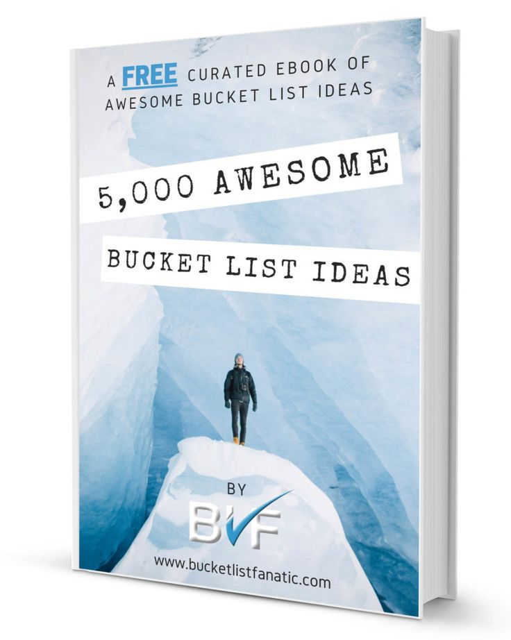 5,000 Awesome Bucket List Ideas