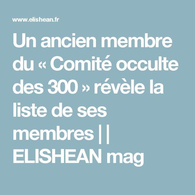 Un ancien membre du «Comité occulte des 300» révèle la liste de ses membres | | ELISHEAN mag