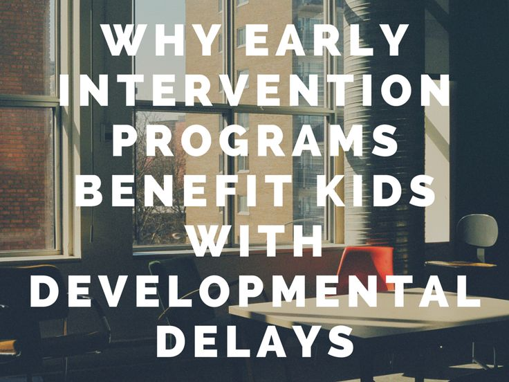 why early intervention programs benefit