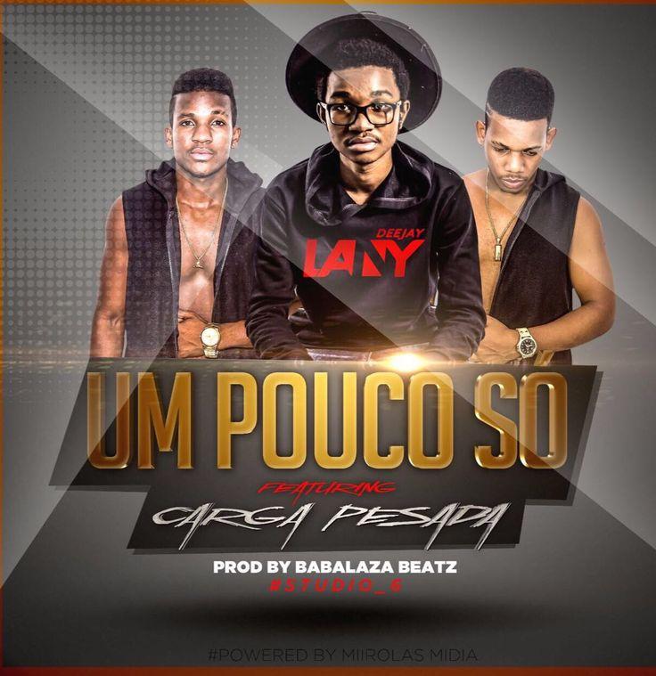 Dj Lany feat. Carga Pesada - Um Pouco Só (Kizomba) 2k17 | Download