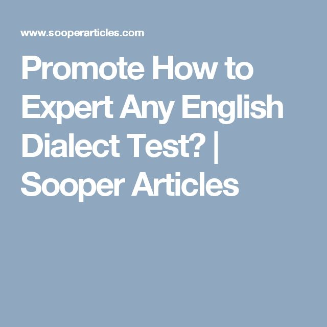 Promote How to Expert Any English Dialect Test? | Sooper Articles