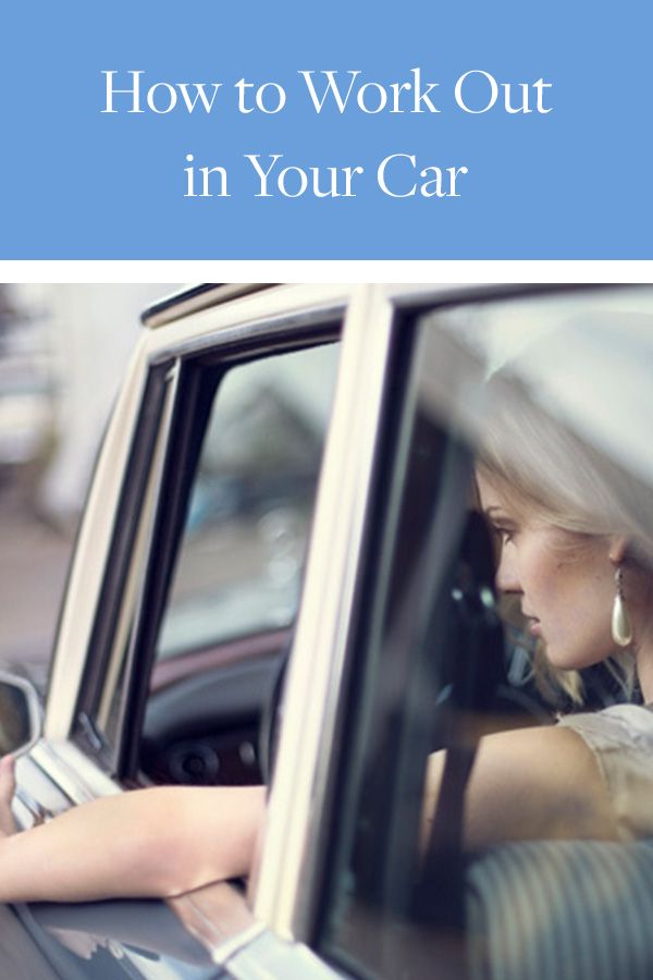How to Work Out in Your Car, if you're stuck in traffic you may as well burn a few calories while you wait.